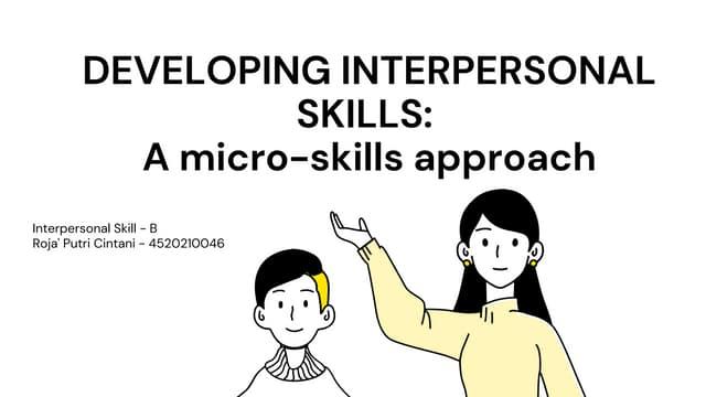 Developing interpersonal skills:  a micro skills approach - Roja' Putri Cintani - 4520210046