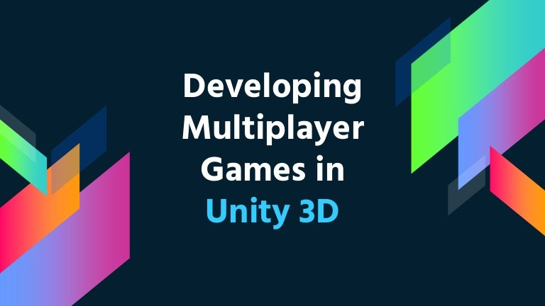 Developing Multiplayer Games in Unity3D