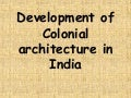 Development of colonial architecture in india