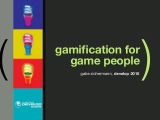 Gamification for Game Designers & Developers