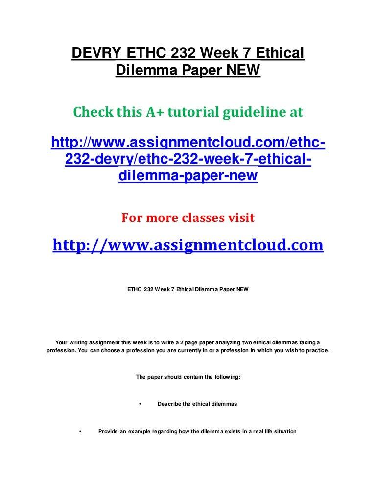Devry ethc 232 week 7 ethical dilemma paper new