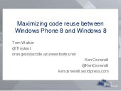 Maximizing code reuse between Windows Phone 8 and Windows 8 (DevTeach Toronto 2013)