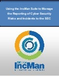 Using the IncMan Suite to Manage the Reporting of Cyber Security Risks and Incidents to the SEC
