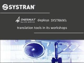 Dassault Falcon Services desploys SYSTRAN's Solution