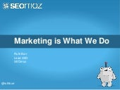 Marketing is What We Do