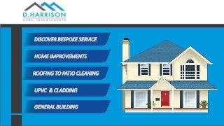 D Harisson Home Improvements - Roofing Repair Specialist