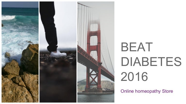 Beat Diabetes 2016 - homeopathic medicine for diabetes