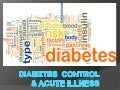 Diabetes  control  & acute illness