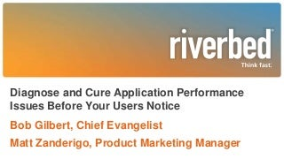 Diagnose and Cure Application Performance Issues Before Your Users Notice