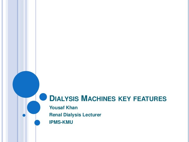 Dialysis machines key features