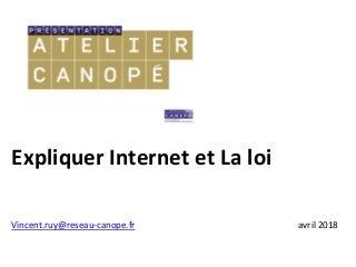 Expliquer internet et la loi Canopé Lyon 25 avril 2018