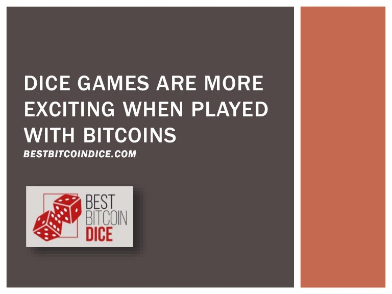 Dice Games Are More Exciting When Played With Bitcoins