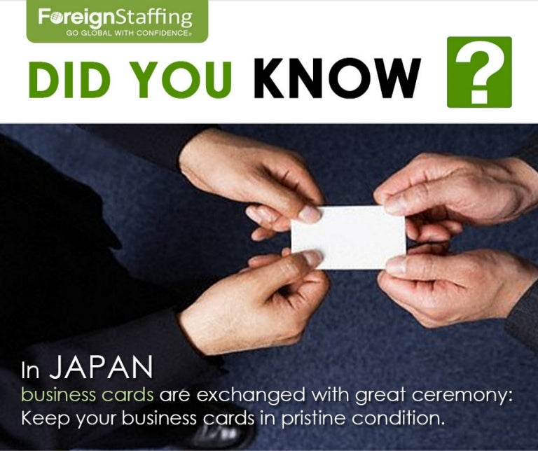 Did you know? In Japan business cards are exchanged with...