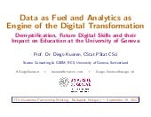 Data as Fuel and Analytics as Engine of the Digital Transformation: Demystication, Future Digital Skills and their Impact on Education at the University of Geneva