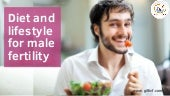 Diet and lifestyle for male fertility