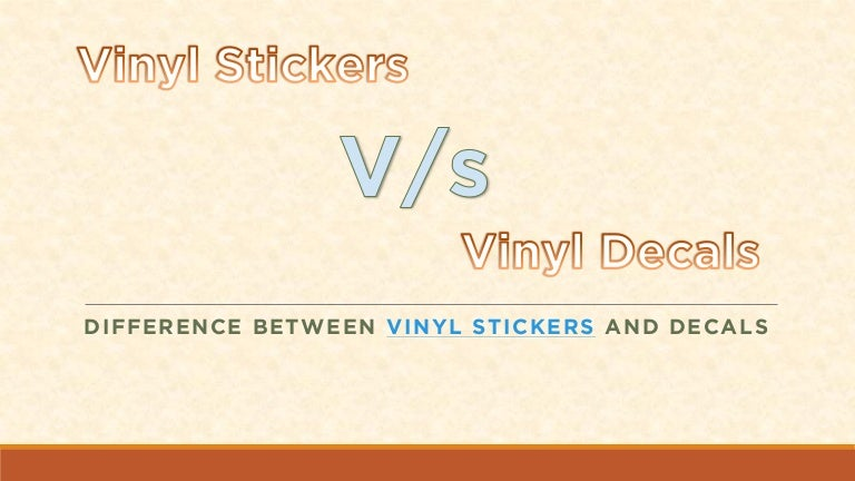 Difference Between Vinyl Stickers And Decals Vinyl