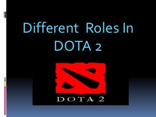 Different kind of roles in dota 2