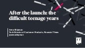 After the launch: the difficult teenage years