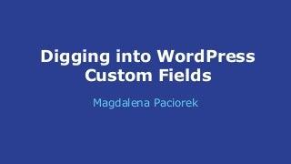 Digging into WordPress custom fields - WordCamp Brno 2017
