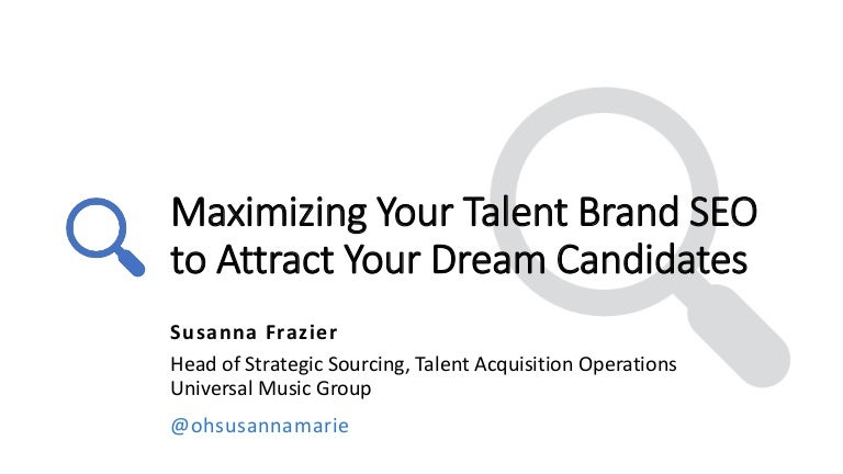 Maximizing Your Talent Brand SEO to Attract Your Dream Candidates − D…