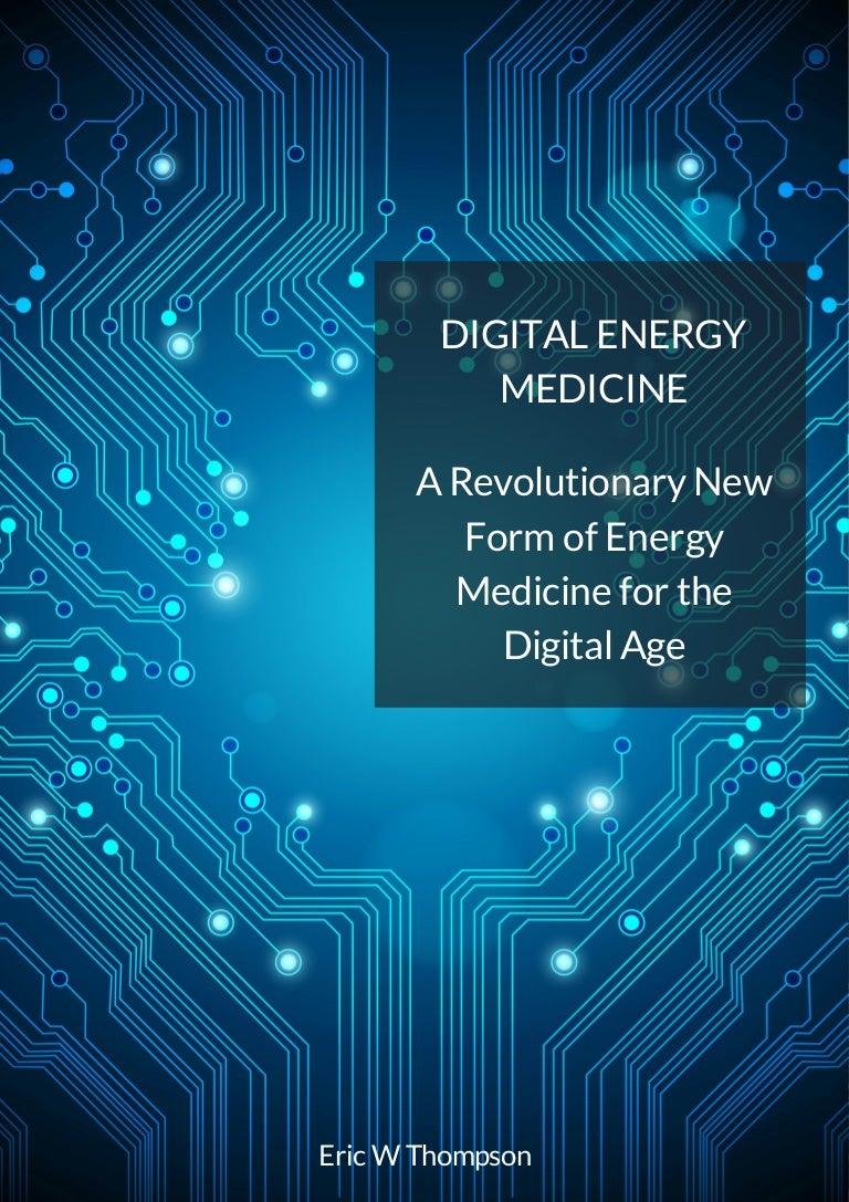 Digital energy-medicine---a-revolitonary-new-form-of-energy-medicine-…