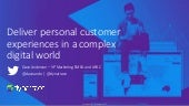 Deliver Personal Customer Experiences in a Complex Digital World