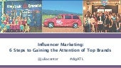 Influencer Marketing: 6 Steps to Gaining the Attention of Top Brands