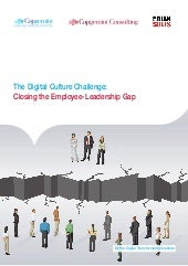 The Digital Culture Challenge: Closing the Employee-Leadership Gap
