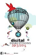 "Digital Disruptions 2013 / 2014 : ""Digital promises"""