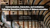 Communication, interaction, and motivation: Following theoretical footprints of distance education