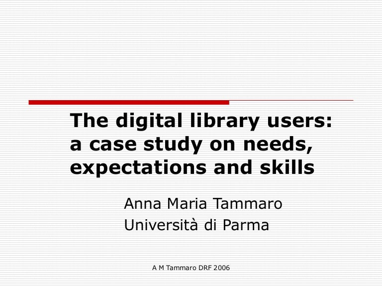 Digital library users: a case study on needs, expectations