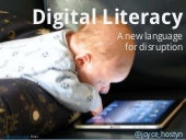 Digital literacy - a new language for disruption