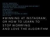 #Winning at Instagram, or How to Learn to Stop Worrying and Love the Algorithm