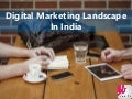 Digital Marketing Landscape In India