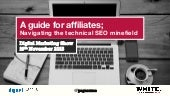 An affiliate's guide - navigating the technical seo minefield - Digital Marketing Show 2015