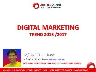 Xu hướng Digital marketing 2016 -2017 - 2018 - bản đầy đủ nhất Thế giới