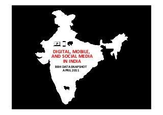 Digital, Mobile, and Social Media in India (April 2011)