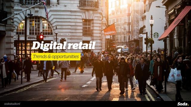 Digital Retail: Trends & Opportunities