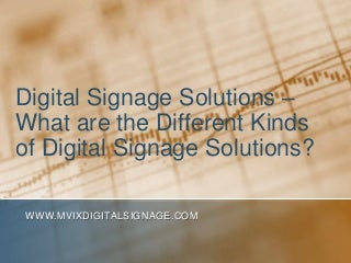 Digital Signage Solutions - What are the Different Kinds of Digital Signage Solutions?