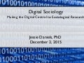 Digital Sociology: Making the Digital Central to Sociological Research