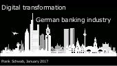 Digital transformation of the German banking industry, January 2017, english