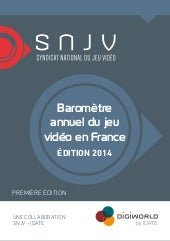 Baromètre complet du jeu video en France by IDATE & SNJV - Edition 2014