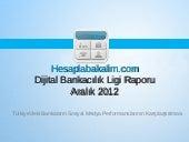 Hesaplabakalim.com Dijital Bankacılık Ligi Aralık 2012 Raporu