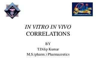 In-Vivo In-Vitro Correlation