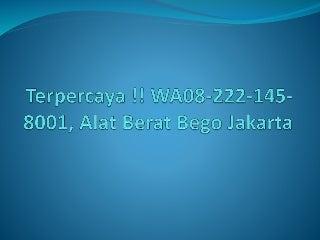 Terpercaya !! WA08-222-145-8001, Mobil Alat Berat Beko Terbesar Jakarta