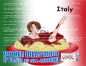 Dinner ideas arise if pasta is all around