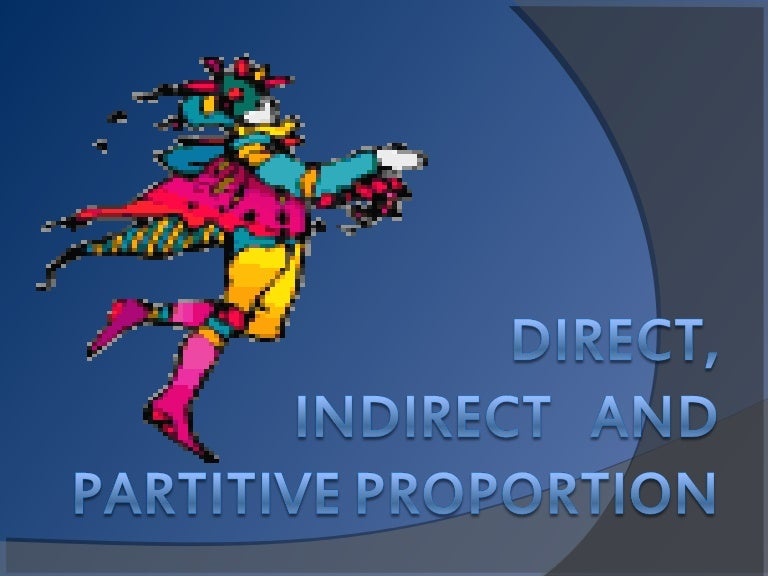 Direct Indirect And Partitive Proportion