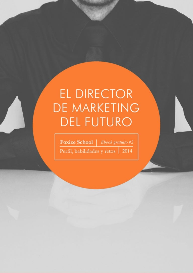 El director de marketing del futuro: Perfil, habilidades y retos