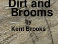 Dirt and brooms
