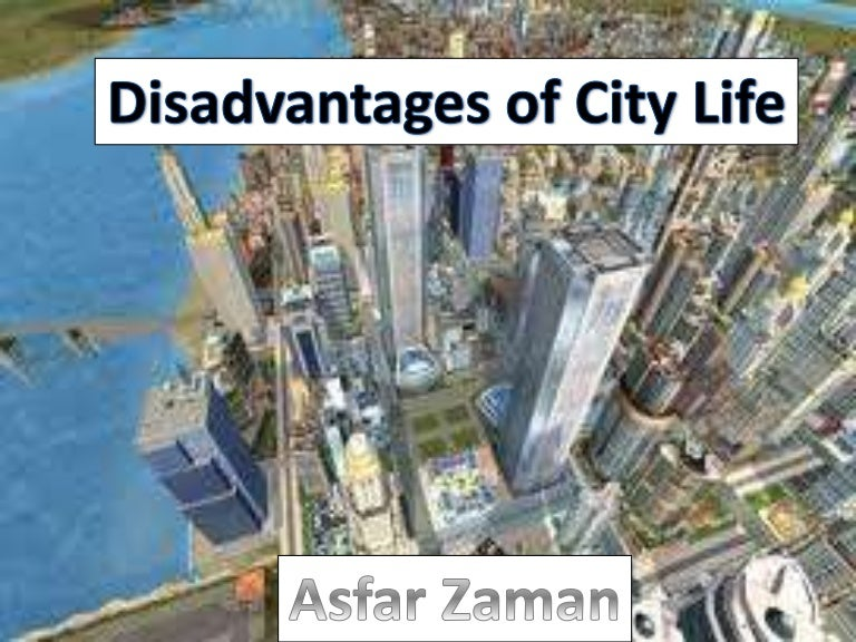 advantages and disadvantages of living in the city